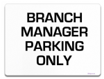Branch Manager Parking Only Sign | Metal faced (1)